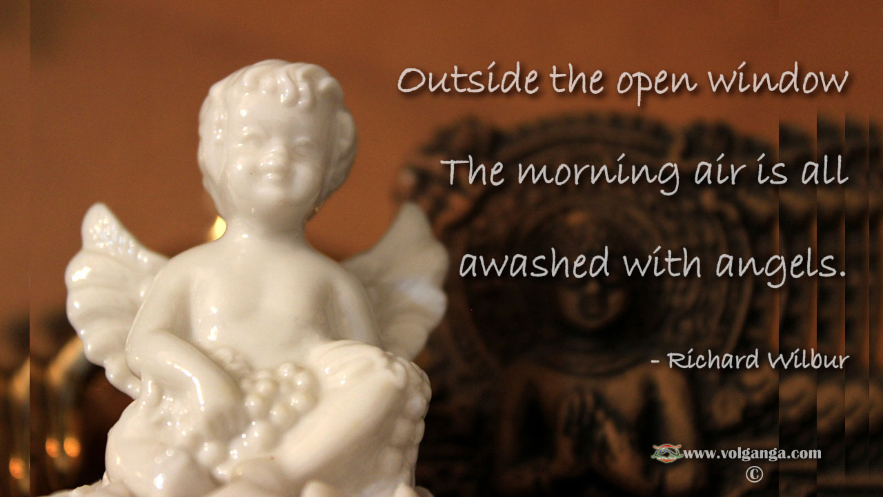 The morning air is all awashed with angels