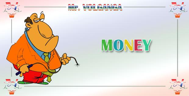 Mr. Volganga on money