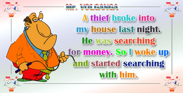 I was searching for money with the thief in my house