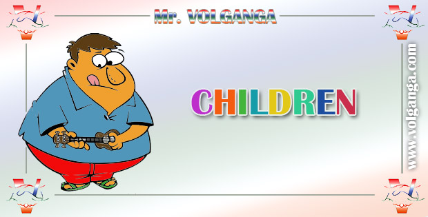 Mr, Volganga on Children. Funny quotes
