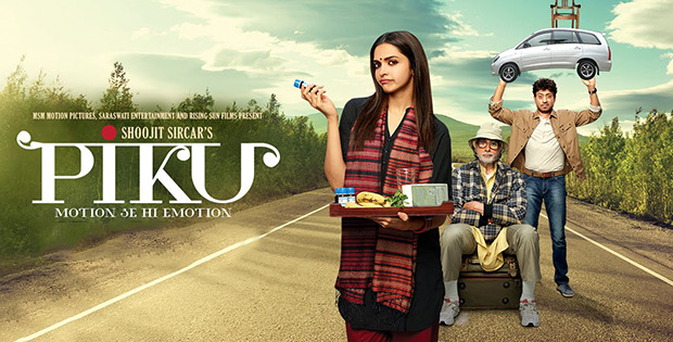 Piku (20150. Trailer and Movie Review