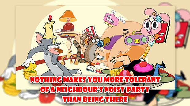 Nothing makes you more tolerant of a neighbour's noisy party than being there. ~Franklin P. Jones~