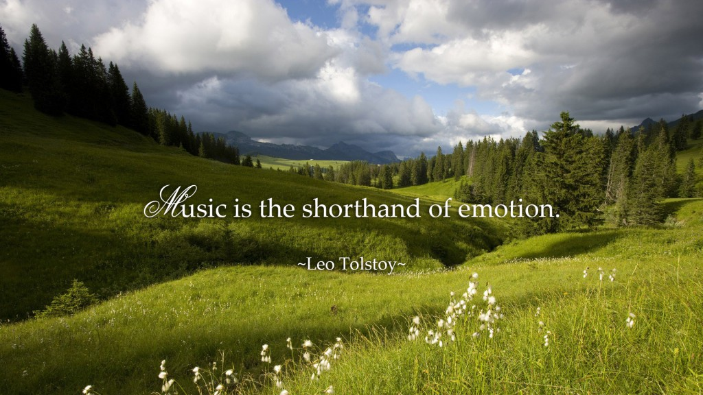 Music is the shorthand of emotion. ~Leo Tolstoy~
