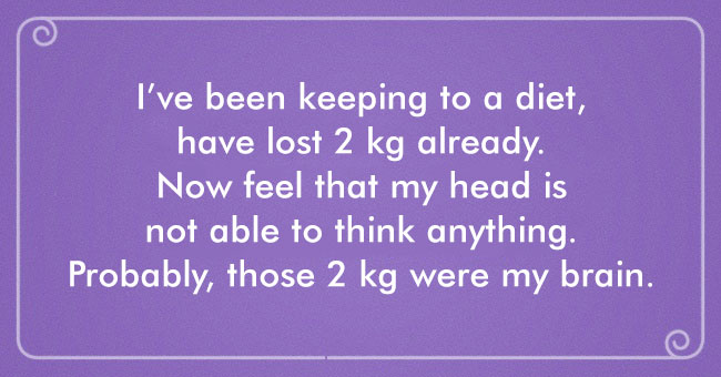 Lost 2 kg. Guess it was my brain...